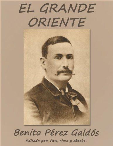 El grande oriente (Episodios nacionales) por Benito Pérez Galdós