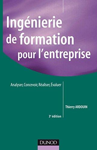 Ingénierie de formation pour l'entreprise - 3e éd. : Analyser, concevoir, réaliser, évaluer (Fonctions de l'entreprise)