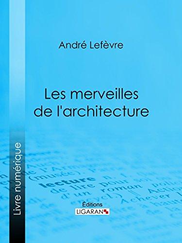Les Merveilles de l'architecture par André Lefèvre