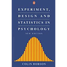 Experiment, Design And Statistics in Psychology (Penguin Psychology)