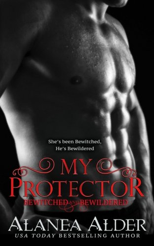 My Protector: Volume 2 (Bewitched and Bewildered)