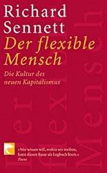 Der flexible Mensch: Die Kultur des neuen Kapitalismus