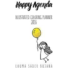 Happy Agenda Planner 2016: Illustrated Coloring Planner: Volume 1