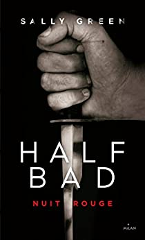 Half Bad T02 : Nuit rouge par [Green, Sally, Cambolieu, Marie]