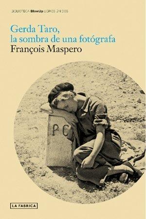 Gerda Taro, La sombra de una fotógrafa editado por La fabrica