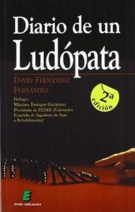 Diario de un ludópata par  David Fernández Fernández