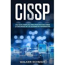 CISSP: Una guía completa para principiantes sobre la seguridad de los sistemas de información (Libro En Español / CISSP Spanish Book Version) (Spanish Edition)