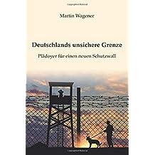 Deutschlands unsichere Grenze: Plädoyer für einen neuen Schutzwall
