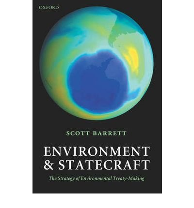 [(Environment and Statecraft: The Strategy of Environmental Treaty-Making )] [Author: Scott Barrett] [Jan-2006]