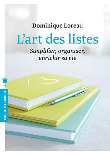 L'art des listes: Simplifier, organiser, enrichir sa vie