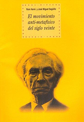 El movimiento antimetafísico del siglo XX (Historia del pensamiento y la cultura n 48)
