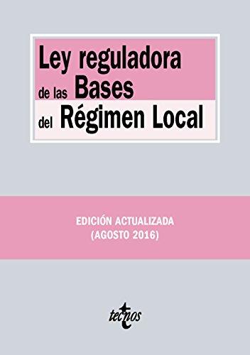 Ley reguladora de las Bases del Régimen Local (Derecho - Biblioteca De Textos Legales)