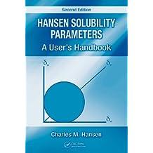 Hansen Solubility Parameters: A User's Handbook, Second Edition