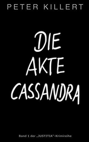 "Die Akte Cassandra (""Justitia""-Krimiserie 1)"
