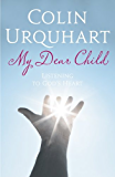 My Dear Child: Listening to God's Heart (Hodder Christian Books) (English Edition)