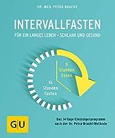 Intervallfasten: Für ein langes Leben - schlank und gesund (GU Ratgeber Gesundheit)