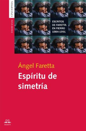 Espíritu de Simetría. Escritos de Ángel Faretta en Revista Fierro 1984-1991 por Ángel Faretta