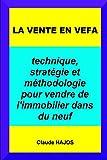 La vente en VEFA: Technique, stratégie et méthodologie pour vendre de l'immobilier dans du neuf