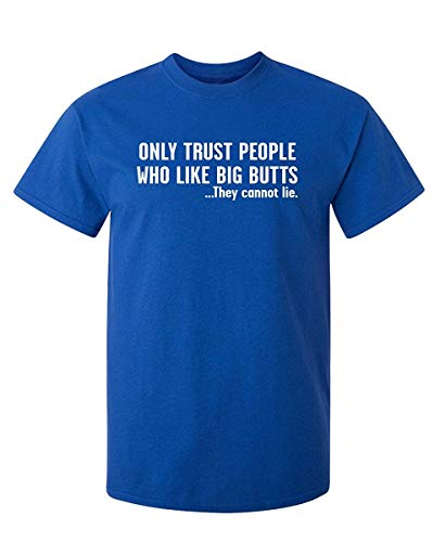 Only Trust People Who Like Big Butts Music Humor Novelty Sarcasm Funny T-Shirt