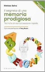 Il segreto di una memoria prodigiosa. Tecniche di memorizzazione rapida
