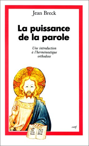 la-puissance-de-la-parole-une-introduction--l-39-hermneutique-orthodoxe