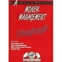 Money-Management. Rationalität und Anwendung des Fixed Fractional Ansatzes