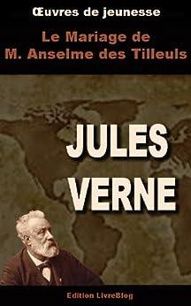 Le mariage de M. Anselme des Tilleuls par [Verne, Jules]