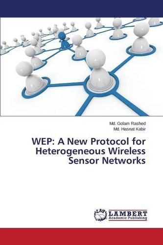 WEP: A New Protocol for Heterogeneous Wireless Sensor Networks -