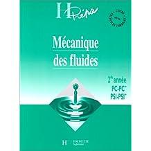 MECANIQUE DES FLUIDES 2EME ANNEE PC-PC* PSI-PSI*. : Cours avec exercices corrigés