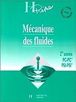 MECANIQUE DES FLUIDES 2EME ANNEE PC-PC* PSI-PSI*. - Cours avec exercices corrigés de Jean-Marie Brébec