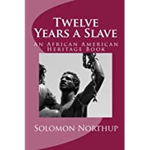 Twelve Years a Slave: An African American Heritage Book