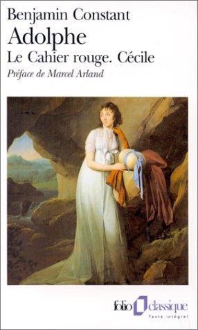 Adolphe, suivi de Le cahier rouge, et Cécile par Benjamin Constant