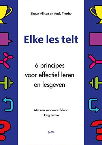 Elke les telt: 6 principes voor effectief leren en lesgeven