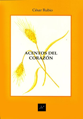 ACENTOS DEL CORAZÓN por César Rubio  Aracil
