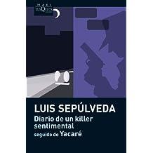 Diario de un killer sentimental - seguido de Yacaré (Luis Sepulveda, Band 13)