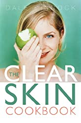 The Clear Skin Cookbook: How the Right Food can Improve Your Skin (English Edition)