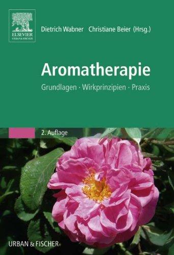 Aromatherapie: Grundlagen, Wirkprinzipien, Praxis - Grundlage Öl