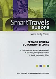 Smart Travels Europe with Rudy Maxa French Riviera - Burgundy & Loire