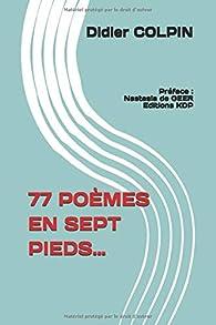 77 poèmes en sept pieds... par Didier Colpin