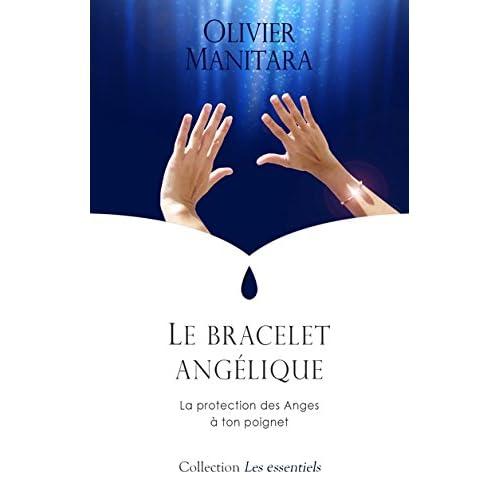 Bracelet angélique (Le) : La protection des Anges à ton poignet