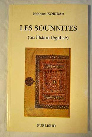 Les sounnites ou L'islam légalisé