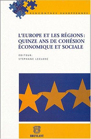 L'Europe et ses régions : quinze ans de cohésion économique et sociale par Stéphane Leclerc, Collectif