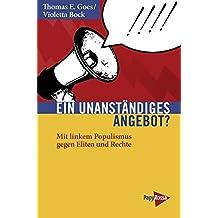 Ein unanständiges Angebot? Mit linkem Populismus gegen Eliten und Rechte (Neue Kleine Bibliothek)