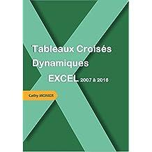 Tableaux Croisés Dynamiques: Excel 2007 à 2016