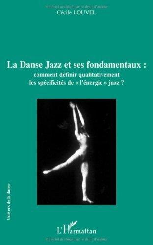 La Danse Jazz et ses fondamentaux : comment définir qualitativement les spécificités de