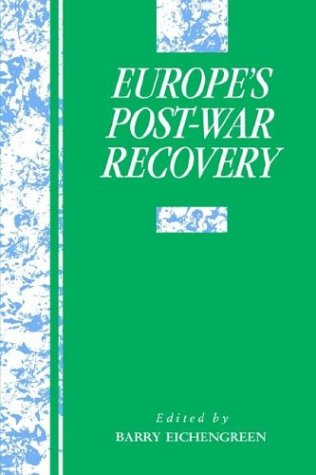 Europe's Postwar Recovery (Studies in Macroeconomic History)