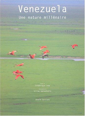 Venezuela, une nature millénaire par Frédérique Loew, Gilles Santantonio