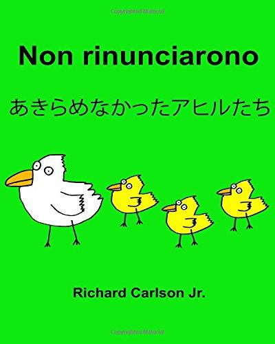 Non Rinunciarono: Libro Illustrato Per Bambini Italiano-giapponese