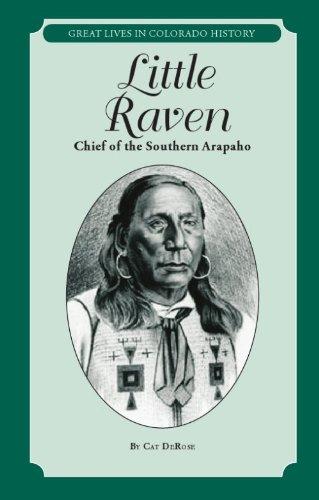 Little Raven: Chief of the Southern Arapaho (Great Lives in Colorado History/ Personajes importantes de la historia de colorado) por Cat Derose