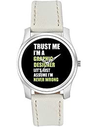 BigOwl Trust Me I Am A Graphic Designer So Let's Just Assume I Am Never Wrong Fashion Watches For Girls - Awesome...